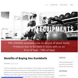 Benefits of Buying Hex Dumbbells