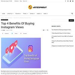 Top 4 Benefits Of Buying Instagram Views