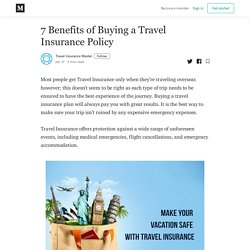 7 Benefits of Buying a Travel Insurance Policy