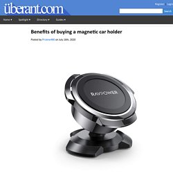 Benefits of buying a magnetic car holder