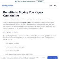 Benefits to Buying You Kayak Cart Online – TheKayakCart