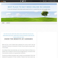 Know the Benefits of Cannabis - Best Place to Buy weed Online In Canada