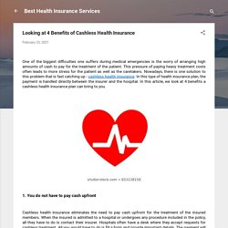 Looking at 4 Benefits of Cashless Health Insurance