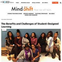 The Benefits and Challenges of Student-Designed Learning