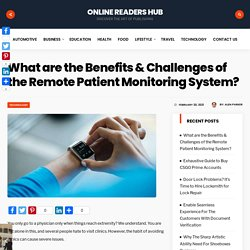 What are the Benefits & Challenges of the Remote Patient Monitoring System?