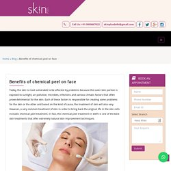 Benefits of chemical peel on faceSkin Plus