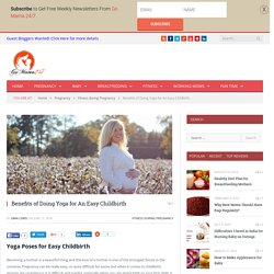 Benefits of Doing Yoga for An Easy Childbirth