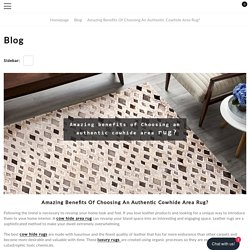 Amazing benefits of Choosing an authentic cowhide area rug?