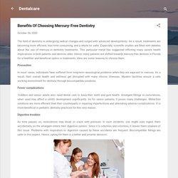 Benefits Of Choosing Mercury-Free Dentistry