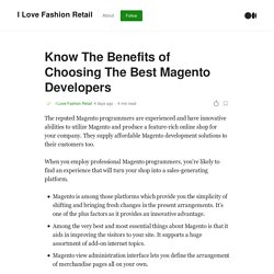 Know The Benefits of Choosing The Best Magento Developers