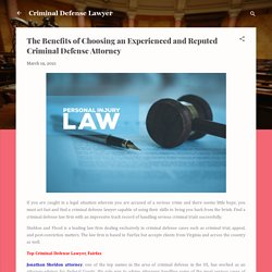 The Benefits of Choosing an Experienced and Reputed Criminal Defense Attorney
