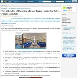 Top 5 Benefits of Choosing a Senior Living Facility for Active Family Members by Wyndham Garden