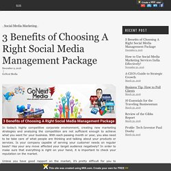 3 Benefits of Choosing A Right Social Media Management Package