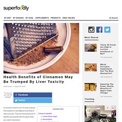 Health Benefits of Cinnamon May Be Trumped By Liver Toxicity