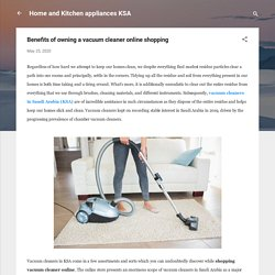 Benefits of owning a vacuum cleaner online shopping