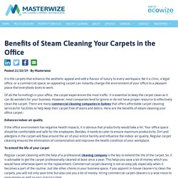 Benefits of Steam Cleaning Your Carpets in the Office