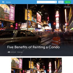 Five Benefits of Renting a Condo