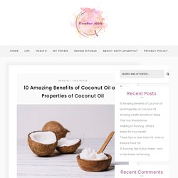 10 Benefits of Coconut Oil and Properties of Coconut Oil