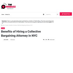 Benefits of Hiring a Collective Bargaining Attorney in NYC