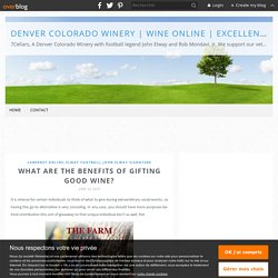 What are the benefits of gifting good wine? - Denver Colorado Winery