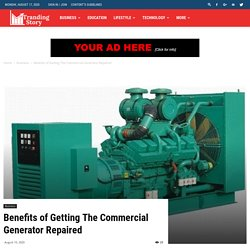 Benefits of Getting The Commercial Generator Repaired