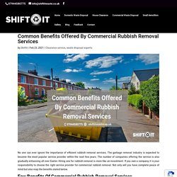 Common Benefits Offered By Commercial Rubbish Removal Services