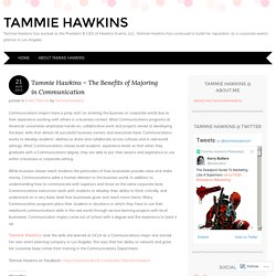 Tammie Hawkins – The Benefits of Majoring in Communication