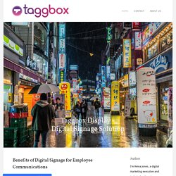Benefits of Digital Signage for Employee Communications - Taggbox Display