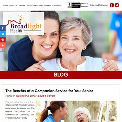 The Benefits of a Companion Service for Your Senior