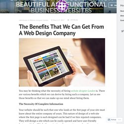 The Benefits That We Can Get From A Web Design Company