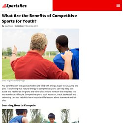 What Are the Benefits of Competitive Sports for Youth?