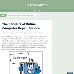 The Benefits of Online Computer Repair Service