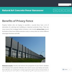 Benefits of Privacy Fence – Natural Art Concrete Fence Vancouver