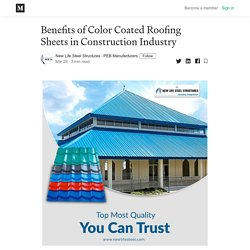 Benefits of Color Coated Roofing Sheets in Construction Industry