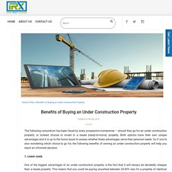 Benefits of Buying an Under Construction Property