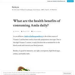 What are the health benefits of consuming Amla daily? – Herbcyte