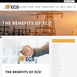 THE BENEFITS OF ECS!