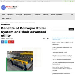Benefits of Conveyor Roller System and their advanced utility