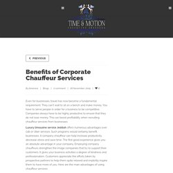 Benefits of Corporate Chauffeur Services - Time and Motion