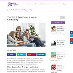 The Top 3 Benefits of Anxiety Counseling