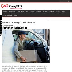 Some Benefits Of Using Courier Services- Concept BB