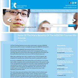 Some Of The Many Benefits Of The NEBOSH Courses We Provide