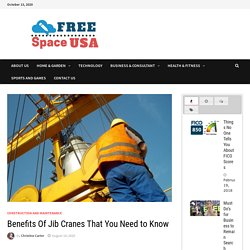 Benefits Of Jib Cranes That You Need to Know -