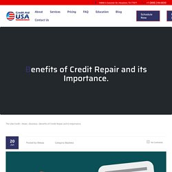 Benefits of Credit Repair and its Importance. - The USA Credit