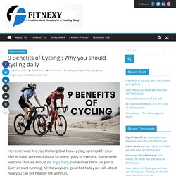9 Benefits of Cycling : Why you should cycling daily - Fitnexy- Health is Wealth