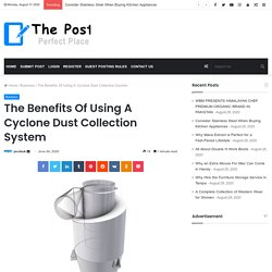 The Benefits Of Using A Cyclone Dust Collection System