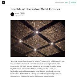 Benefits of Decorative Metal Finishes - Di Emme - Medium
