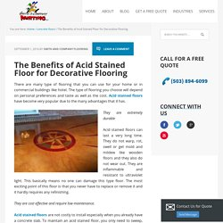 The Benefits of Acid Stained Floor for Decorative Flooring