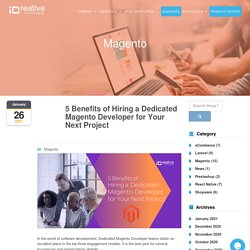 5 Benefits of Hiring a Dedicated Magento Developer for Your Next Project
