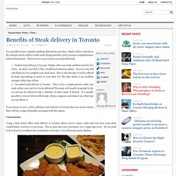 Benefits of Steak delivery in Toronto